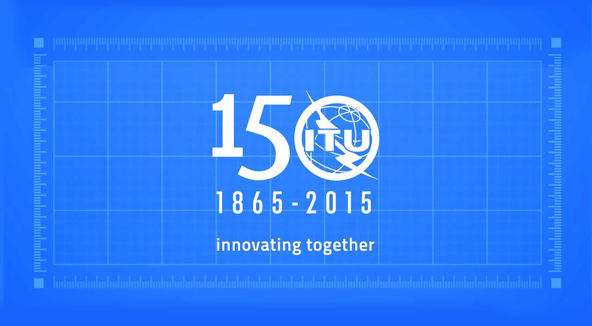 МСЭ - 150 лет / ITU - 150th